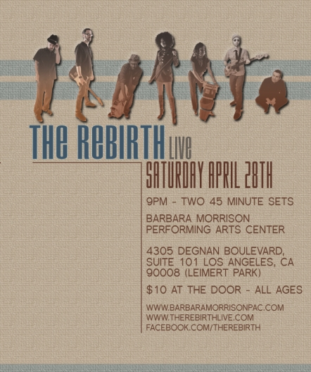 The Rebirth live Leimert Park April 28th